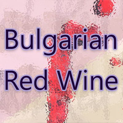 Bulgarian Red Wine