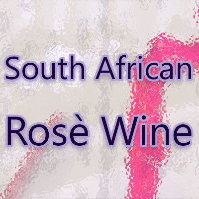 South African Rosé Wine